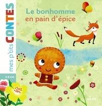 Peggy Nille et Emilie Bélard - Le bonhomme en pain d'épices.
