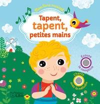 Peggy Nille et Raphaël Garraud - Tapent, tapent, petites mains.