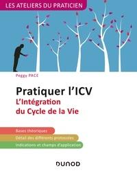 Ebooks en français télécharger Pratiquer l'ICV - 2e éd  - L'Intégration du Cycle de la Vie (Lifespan Integration)  par Peggy Pace