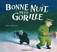 Peggy Rathmann - Bonne nuit, petit gorille.