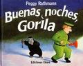 Peggy Rathmann - Buenas noches gorila.