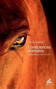 Peggy Reboul - Consciences animales - Communiquer avec le vivant.