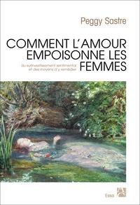 Comment lamour empoisonne les femmes - Du surinvestissement sentimental des femmes et des moyens dy remédier.pdf