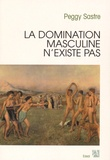 Peggy Sastre - La domination masculine n'existe pas.