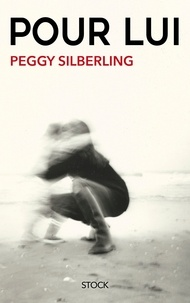 Peggy Silberling - Pour lui.