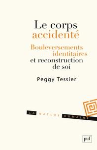 Peggy Tessier - Le corps accidenté - Bouleversements identitaires et reconstruction de soi.