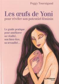 Peggy Tournigand - Les oeufs de Yoni pour révéler son potentiel féminin.