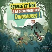 Peggy Vincent et  Camouche - Estelle et Noé à la découverte des dinosaures !.
