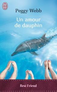 Peggy Webb - Un amour de dauphin.