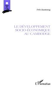 Peh Buntong - Le développement socio-économique au Cambodge.
