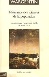 Pehr Wargentin - Naissance des sciences de la population - Les savants du royaume de Suède au XVIIIe siècle.