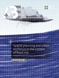 Pei-Wen Lu - Spatial planning and urban resilience in the context of flood risk. - A comparative study of Kaohsiung, Tainan and Rotterdam.