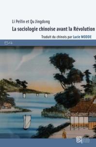 Peilin Li et Jingdong Qu - La sociologie chinoise avant la Révolution - Une introduction.