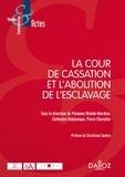 Peimane Ghaleh-Marzban et Catherine Delplanque - La Cour de cassation et l'abolition de l'esclavage.