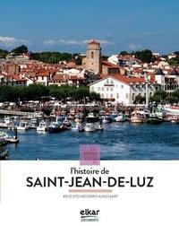 Peio Etcheverry-Ainchart - L'histoire de Saint Jean de Luz.