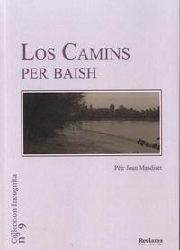 Pèir Joan Masdiset - Los camins per baish - Edition en occitan.