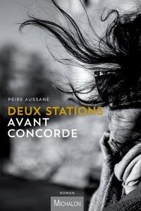 Peire Aussane - Deux stations avant Concorde.