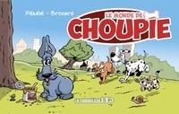 Pékélé et  Brocard - Le monde de Choupie.