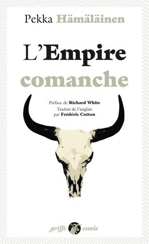 Pekka Hämäläinen - L'empire Comanche.