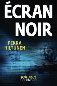 Pekka Hiltunen - Ecran noir.