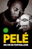 Pelé - Ma vie de footballeur.