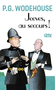 Pelham Grenville Wodehouse - Jeeves, au secours !.