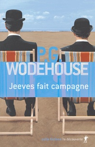 Pelham Grenville Wodehouse - Jeeves fait campagne.