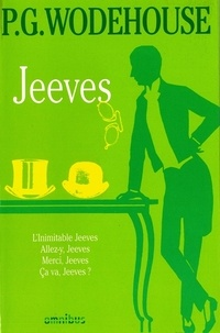 Pelham Grenville Wodehouse - Jeeves - L'Inimitable Jeeves ; Allez-y, Jeeves ; Merci, Jeeves ; Ca va, Jeeves ?.