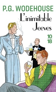 Pelham Grenville Wodehouse - L'inimitable Jeeves.