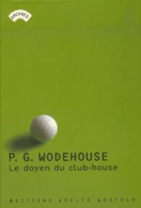 Pelham Grenville Wodehouse - Le doyen du club-house - Histoires de golf.