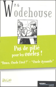Pelham Grenville Wodehouse - Pas de pitié pour les oncles !.