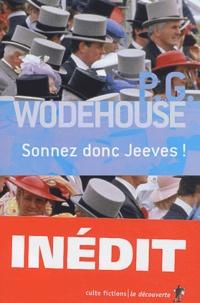 Pelham Grenville Wodehouse - Sonnez donc Jeeves !.