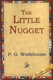 Pelham Grenville Wodehouse - The Little Nugget.