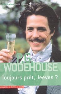 Pelham Grenville Wodehouse - Toujours prêt, Jeeves ?.