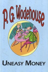 Pelham Grenville Wodehouse - Uneasy Money.