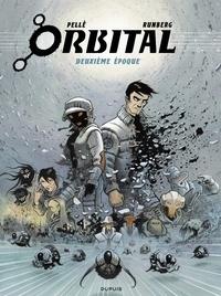 Pelle et Sylvain Runberg - Orbital - L'intégrale - tome 2 - Deuxième époque.