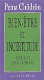 Pema Chödrön - Bien-être et incertitude - Cent huit enseignements.