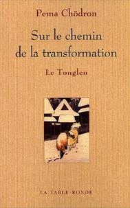 Pema Chödrön - Sur le chemin de la transformation - Le Tonglen.