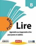 PEMF - Fichier Lire B - Apprendre ou réapprendre à lire pour jeunes adultes.