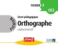 PEMF - Orthographe fichier 3, cycle 3 - Fichier autocorrectif.