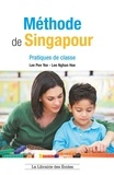 Pen Yee Lee et Nghan Hoe Lee - Méthode de Singapour - Pratiques de classes.