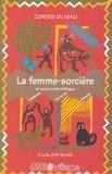 Penda Soumaré - Contes du Mali - La femme sorcière. Galadio.