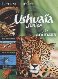 Penelope Arlon et Caroline Bingham - L'Encyclopédie Ushuaïa junior des animaux.