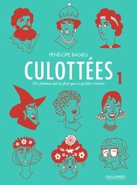 Pénélope Bagieu - Culottées Tome 1 : Des femmes qui ne font que ce qu'elles veulent.