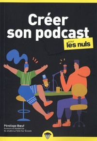 Pénélope Boeuf - Créer son podcast pour les nuls.