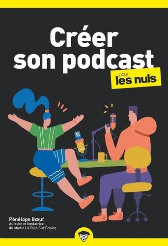 Créer son Podcast pour les Nuls - Format ePub - 9782412071601 - 7,99 €