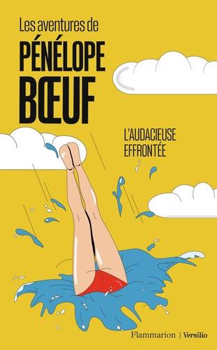 Pénélope Boeuf - Les aventures de Pénélope Boeuf Tome 1 : L'audacieuse effrontée.