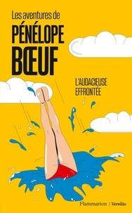 Pénélope Boeuf - Les aventures de Pénélope Boeuf - tome 1 L'audacieuse effrontée.