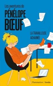 Pénélope Boeuf - Les aventures de Pénélope Boeuf - tome 2 La travailleuse acharnée.
