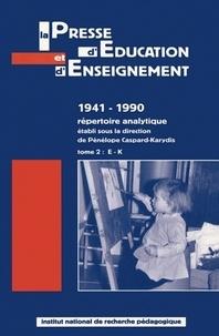 Pénélope Caspard-Karydis - La presse d'éducation et d'enseignement : 1941-1990 - répertoire analytique tome 2, E-K.